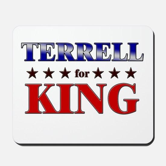 TERRELL for king Mousepad