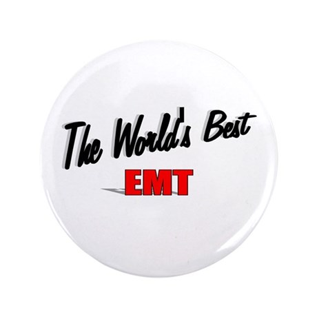 """The World's Best EMT"" 3.5"" Button (100 pack)"
