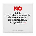 No, Complete Statement Lg.red - Tile Coaster