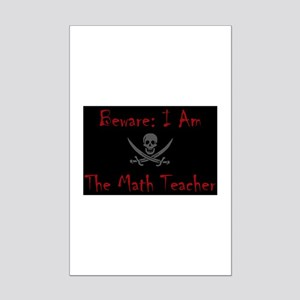 Beware I am the Math Teacher Mini Poster Print