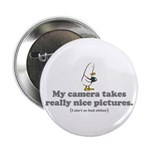 """WTD: My camera takes... 2.25"""" Button"""