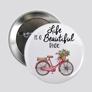 """Life is a beautiful ride, bicycle des 2.25"""" Button"""