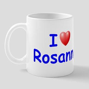 I Love Rosanna (Blue) Mug