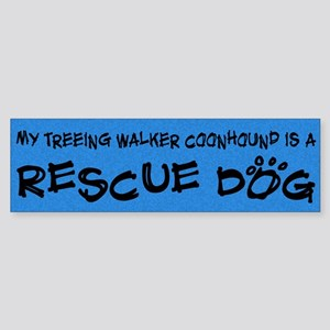Rescue Dog Treeing Walker Coonhound Bumper Sticker