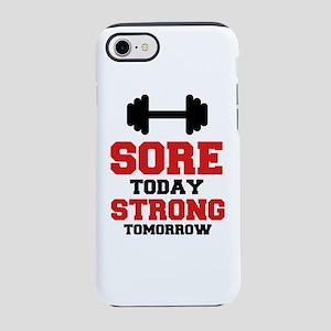 Sore Today Strong Tomorrow iPhone 8/7 Tough Case
