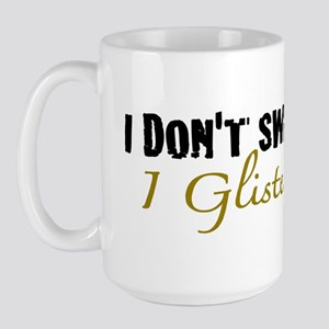 I don't sweat I glisten Large Mug