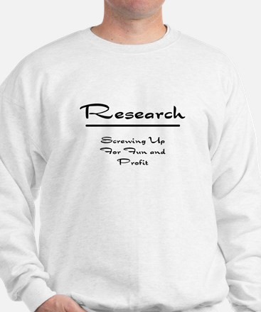 Research Humor Sweatshirt