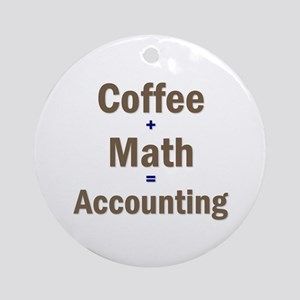 Coffee + Math = Accounting Ornament (Round)