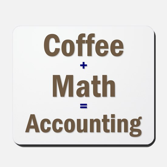 Coffee + Math = Accounting Mousepad