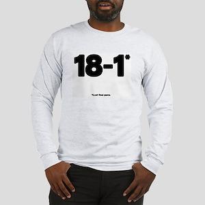 18-1* Long Sleeve T-Shirt