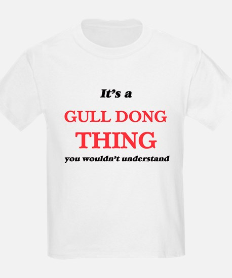 It's a Gull Dong thing, you wouldn&#39 T-Shirt