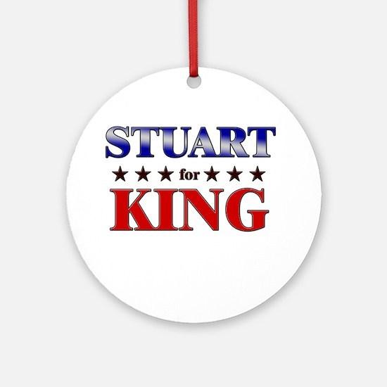 STUART for king Ornament (Round)