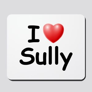 I Love Sully (Black) Mousepad