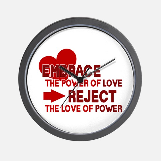 Reject the love of power Wall Clock