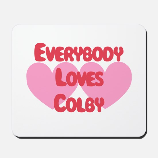 Everybody Loves Colby Mousepad