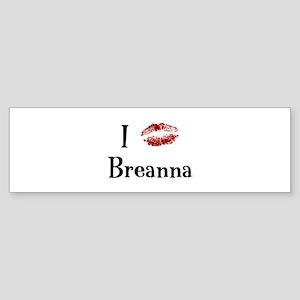 I Kissed Breanna Bumper Sticker