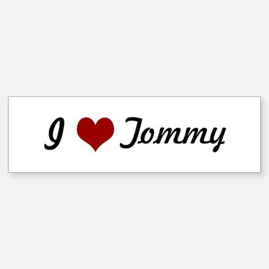 I love Tommy Bumper Bumper Bumper Sticker