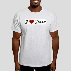 I love Tiara Light T-Shirt