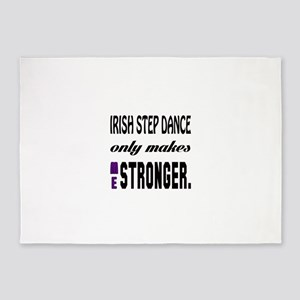 Irish Step dance Only Makes Me Stro 5'x7'Area Rug