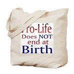 Tote Bag - Pro-Life does NOT end at Birth