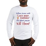 Long Sleeve T-Shirt - When Jesus said
