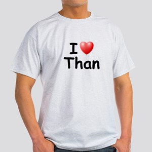 I Love Than (Black) Light T-Shirt