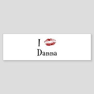 I Kissed Danna Bumper Sticker