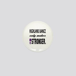 Highland dance Only Makes Me Stronger Mini Button