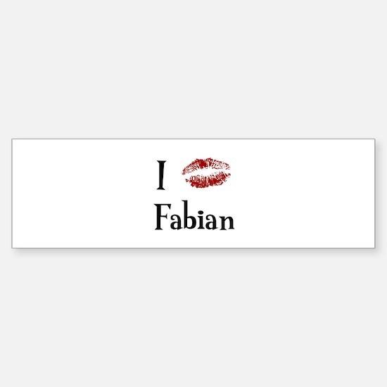 I Kissed Fabian Bumper Bumper Bumper Sticker