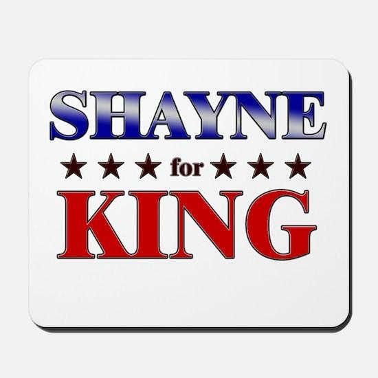 SHAYNE for king Mousepad