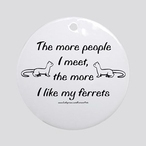 Like My Ferrets Ornament (Round)