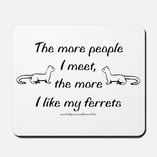 Like My Ferrets Mousepad
