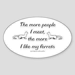 Like My Ferrets Oval Sticker
