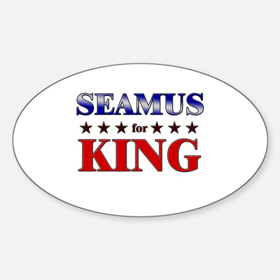 SEAMUS for king Oval Decal