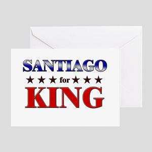 SANTIAGO for king Greeting Card