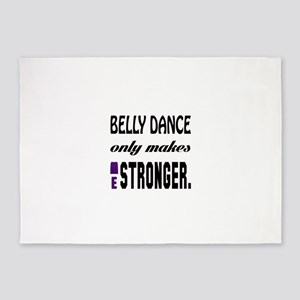 Belly dance Only Makes Me Stronger 5'x7'Area Rug