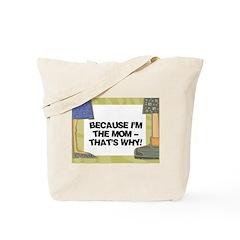 Because I'm The Mom Tote Bag