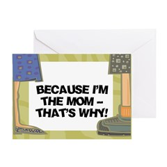 Because I'm The Mom Greeting Card