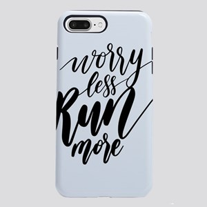 Worry Less Run More iPhone 8/7 Plus Tough Case