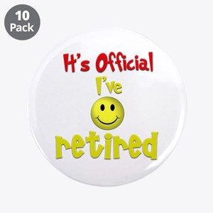 "Officially Retired.:-) 3.5"" Button (10 pack)"