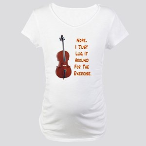 Cello for the Exercise Maternity T-Shirt