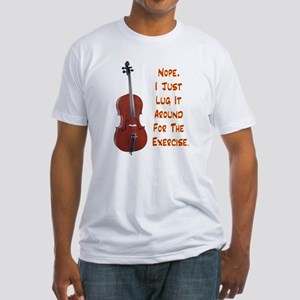 Cello for the Exercise Fitted T-Shirt