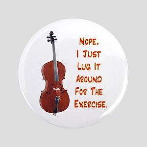 """Cello for the Exercise 3.5"""" Button"""