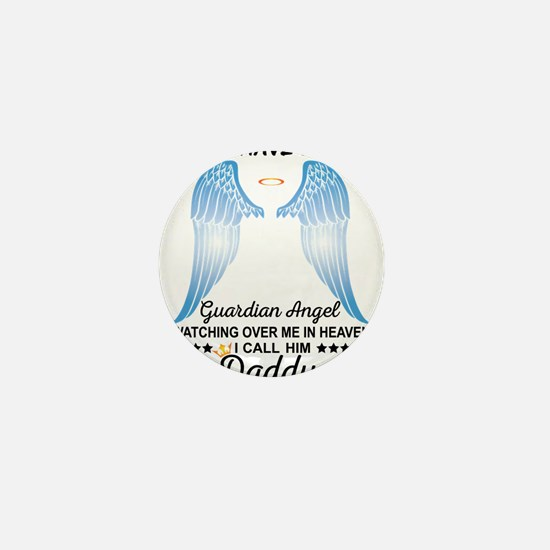 My Daddy Is My Guardian Angel Mini Button