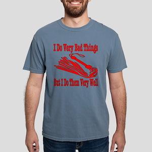I Do Very Bad Things T-Shirt
