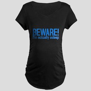 Beware I'm Asleep Maternity Dark T-Shirt
