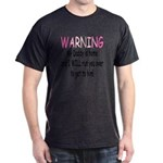 Warning My Daddy is home Dark T-Shirt
