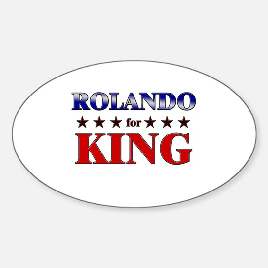 ROLANDO for king Oval Decal