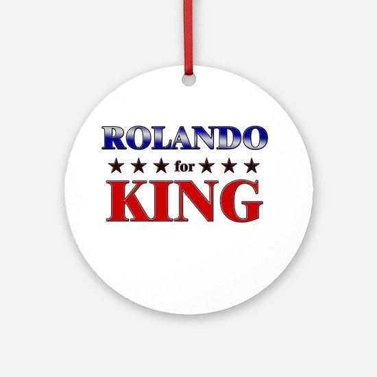 ROLANDO for king Ornament (Round)