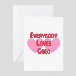 Everybody Loves Greg Greeting Card